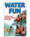 Water Fun: Fitness and Swimming Activities for All Ages Book