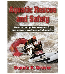 Aquatic Rescue and Safety - How to recognize, respond to, and prevent water-related injuries