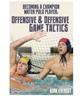 Becoming A Champion Water Polo Player: Offensive and Defensive Game Tactics - DVD