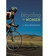 Bicycling for Women Book by Gale Bernhardt