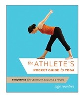 The Athlete's Pocket Guide to Yoga Book by Sage Rountree