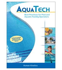 Aquatech: Best Practices for Pool and Aquatic Facility Operators Book