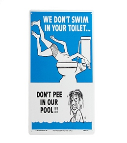 """Poolmaster """"We Don't Swim In Your Toilet """" 12"""" X 18"""" Sign"""