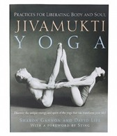 Jivamukti Yoga: Practices for Liberating Body and Soul